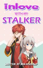 Inlove With My Stalker [COMPLETED] by mariaheather
