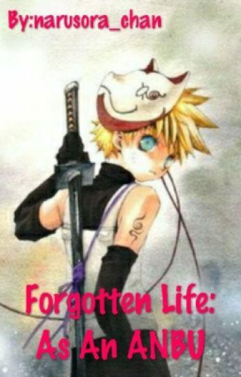 Forgotten Life: As An ANBU