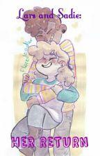 Lars And Sadie: Her Return by Geniebagayana