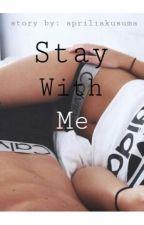 Stay With Me by apriliakusuma
