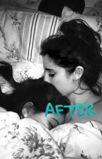 After (Camren) by someday90