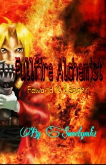Fullfire Alchemist - Reader X Edward