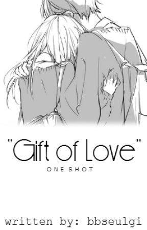 Gift of Love [OneShot] by chraestal