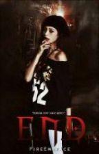 E.N.D by FireEmbrace