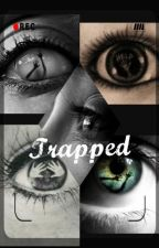 Trapped by AnanasGirlTheBest