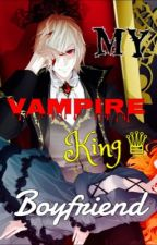 My Vampire King Boyfriend by Yasminzairy