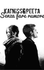 Katniss e Peeta: senza fare rumore. / COMPLETA by ohmyJosh_