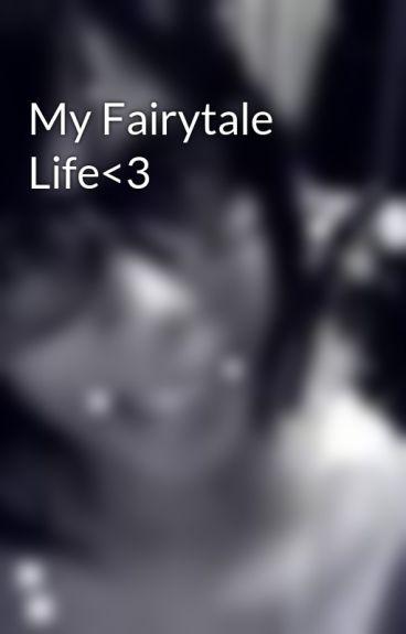 My Fairytale Life<3 by AllysaIbatuan