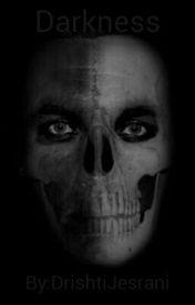 Darkness by DrishtiJesrani