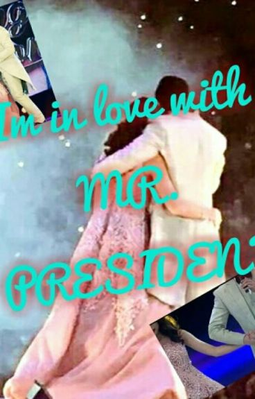 Im In Love With Mr. President (Aldub Fanfic)