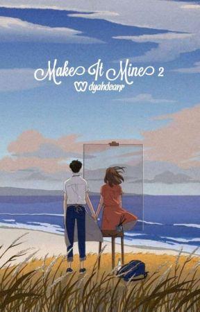 Make It Mine 2 by Deeeaannn