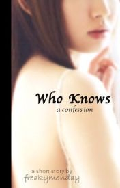 Who Knows by freakymonday