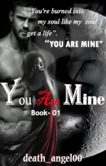 You Are Mine(Completed)