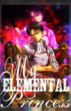 My Elemental Princess ( Levi x Reader ) [ Too Lazy To Edit ] by XGoldenRoze