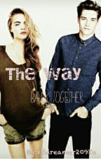 The way back together by xXdreamer209Xx