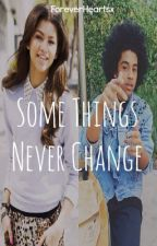 Some Things Never Change (It's Just Me And You Sequel) by ForeverHeartsx