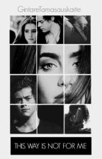 This Way Is Not For Me(Dark Harry Styles fanfiction) by GintareTamasauskaite