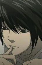 Destination: Death Note (L x Reader) by Pokkin