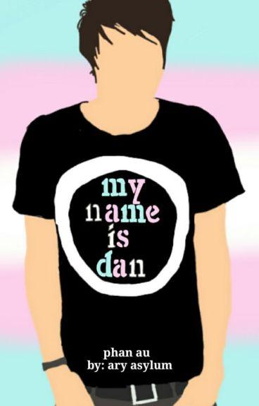 My Name Is Dan (Phan AU)