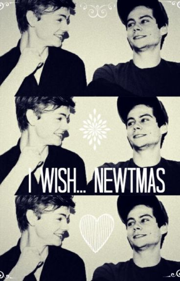 I wish... (Newtmas)