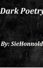 Dark Poetry. by SieHonnold