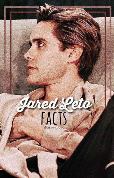 ☆JARED LETO FACTS☆