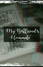 My Best Friend's Roommate-Miniminter Fanfiction-COMPLETED by annashahbaz12