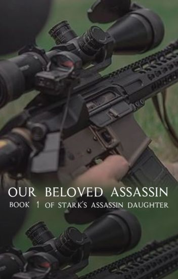 OUR BELOVED ASSASSIN // t.s daughter ((1))
