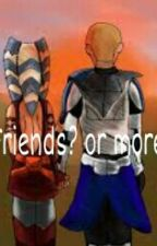 Friends? Or More?  by The_cloni_wars