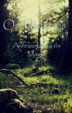 Os Mistérios - A descoberta da Magia by BiaRockstark