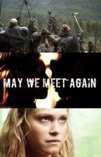 may we meet again (clexa) book 2 by Maywemeetagain100