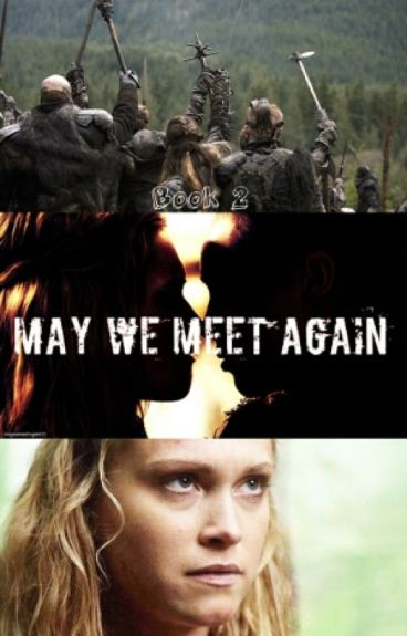 may we meet again (clexa) book 2
