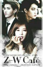 Z-W Café (EXO Fanfic) by _galaxystarz