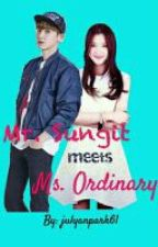 Mr. Sungit Meets Ms. Ordinary by julyanpark61