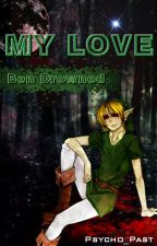 My love Ben Drowned by Psycho_Past