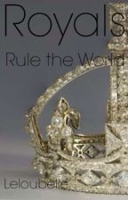 Royals ~ Rule The World by Leloubelle