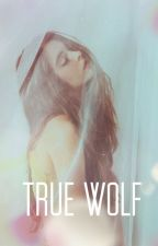 Истинная Волчица [True Wolf] by JoshiKoSoul
