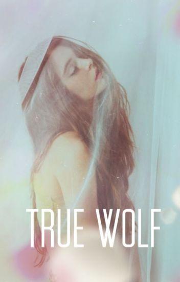 Истинная Волчица [True Wolf]