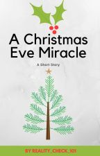 A Christmas Eve Miracle by reality_check_101