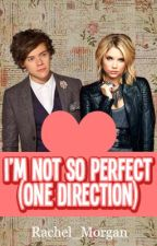 I'm not so perfect (one direction) by rachel_morgan