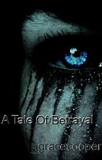 A tale of betrayal by _gracecooper