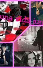 Una vida Juntos (Blood Promise) by LulyHarve