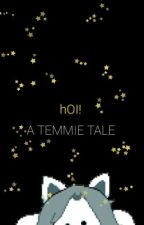 A Temmie Tale by inactivelesta