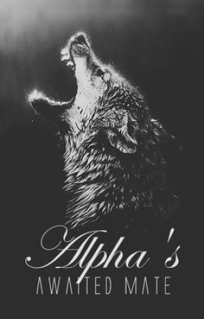 Alpha's Awaited Mate by Hollow_Mist