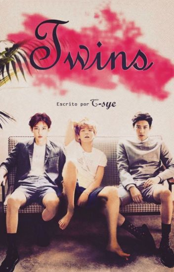 [EXO] Twins (ChanBaek/BaekYeol)