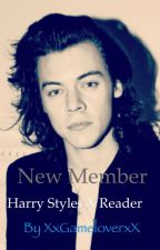 New Member Harry Styles X Reader by XxGameLoverxX