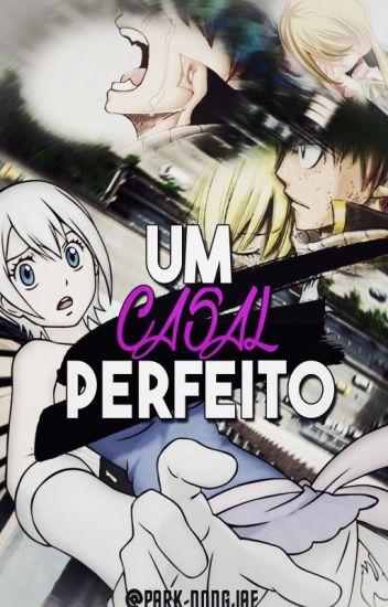 O Casal Perfeito - Natsu e Lucy [Concluida]