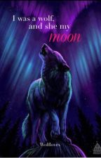I was a wolf, and she my moon by Wolflovex