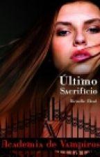 Vampire Academy - 6 - Último Sacrifício by patricia665