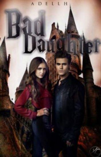 Bad daughter (FF Harry Potter)